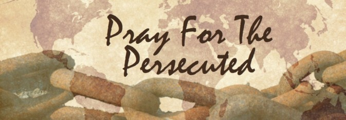 Pray For Persecuted